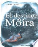 libro El Destino De Moira