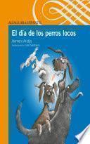 libro El Día De Los Perros Locos