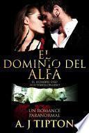 libro El Dominio Del Alfa: Un Romance Paranormal