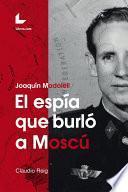 libro El Espía Que Burló A Moscú