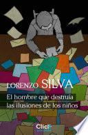 libro El Hombre Que Destruía Las Ilusiones De Los Niños