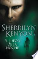 libro El Juego De La Noche (cazadores Oscuros 6)