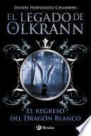 libro El Legado De Olkrann, 2. El Regreso Del Dragón Blanco