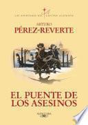libro El Puente De Los Asesinos (las Aventuras Del Capitán Alatriste 7)