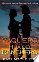 libro El Vaquero Y La Hija Del Ranchero (una Saga De Romance Histórico Al Estilo Western. Parte 2)