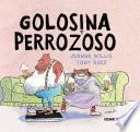 libro Golosina Y Perrozoso