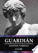 libro Guardián. Una Historia De Los Cielos Y La Creación