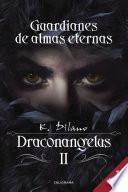 libro Guardianes De Almas Eternas (draconangelus 2)