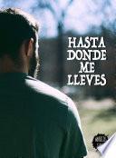 libro Hasta Donde Me Lleves