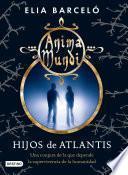 libro Hijos De Atlantis (anima Mundi 2)