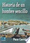 libro Historia De Un Hombre Sencillo