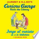 libro Jorge El Curioso Va A La Biblioteca/curious George Visits The Library (bilingual Edition)