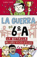 libro La Batalla De Los 4 Colegios (serie La Guerra De 6oa 5)