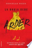 libro La Bruja Debe Arder