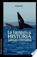 libro La Fantastica Historia Jamas Contada