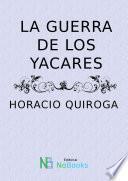 libro La Guerra De Los Yacares