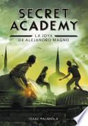 libro La Joya De Alejandro Magno (secret Academy 2)
