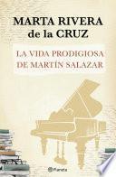 libro La Vida Prodigiosa De Martín Salazar