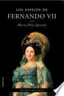 libro Los Espejos De Fernando Vii