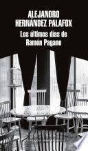 libro Los Últimos Días De Ramón Pagano / Ramon Pagano S Last Days