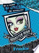 libro Monster High. Sé única. Frankie (libro Juego En Exclusiva)