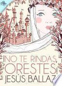 libro ¡no Te Rindas, Orestes!