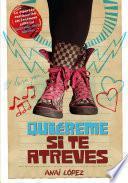 libro Quiéreme Si Te Atreves (trilogía De Elena, 2)