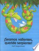 libro Seamos Valientes, Querida Serpiente!