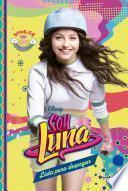 libro Soy Luna 8. Lista Para Despegar