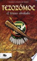 libro Tezozomoc, El Tirano Olvidado