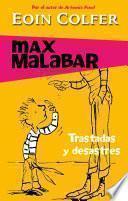 libro Trastadas Y Desastres (max Malabar 3)