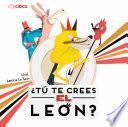 libro ¿tú Te Crees El León?