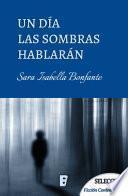 libro Un Día Las Sombras Hablarán