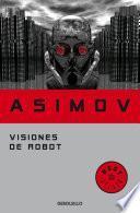 libro Visiones De Robot (saga De La Fundación 1)