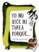 libro Yo No Hice Mi Tarea Porque . . . (i Didn T Do My Homework Because . . . Spanish Language Edition)