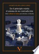 libro En El Principio Existía El Axioma De No Contradicción (hacia Guillermo De Ockham Por La Literatura Y La Filosofía)