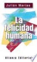 libro La Felicidad Humana