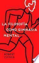 libro La Filosofía Como Gimnasia Mental