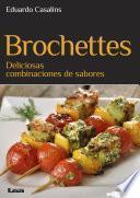 libro Brochettes, Deliciosas Combinaciones De Sabores