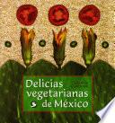 libro Delicias Vegetarianas De México