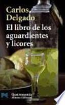 libro El Libro De Los Aguardientes Y Licores