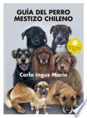 libro Guía Del Perro Mestizo Chileno