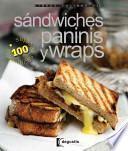 libro Sandwiches, Paninis Y Wraps / Sandwiches, Panini & Wraps