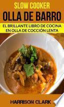 libro Slow Cooker: Olla De Barro: El Brillante Libro De Cocina En Olla De Cocción Lenta