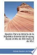 libro Apuntes Para La Historia De La Republica Oriental Del Uruguay Desde El Ano De 1810 Hasta El De 1852