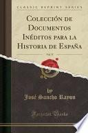 libro Colección De Documentos Inéditos Para La Historia De España, Vol. 75 (classic Reprint)