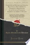 libro Colección De Documentos Inéditos, Relativos Al Descubrimiento, Conquista Y Organización De Las Antiguas Posesiones Españolas De América Y Oceania, Vol. 36
