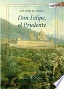 libro Don Felipe, El Prudente