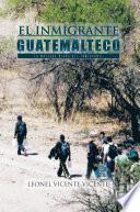 libro El Inmigrante Guatemalteco