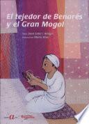 libro El Tejedor De Benarés Y El Gran Mogol